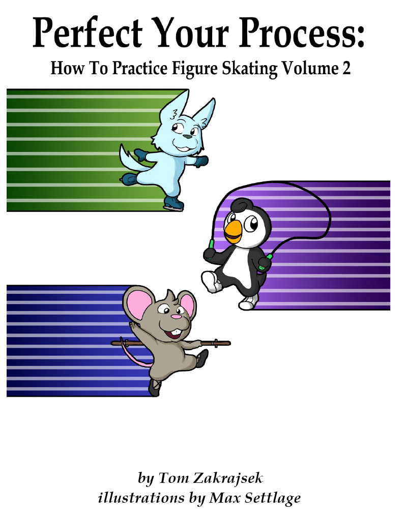 Perfect Your Process - How to Practice Figure Skating Volume 2